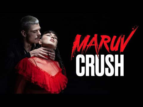 MARUV — Crush (Official Video)