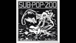 Sub-Pop 200 (Full Compilation album) 1988