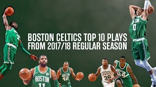 Boston Celtics Top 10 Plays from 2017/18 Regular Season