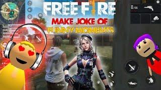 Free Fire Funny Gameplay - Make Joke Of