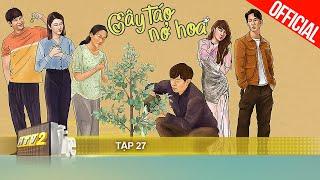 Cây Táo Nở Hoa Tập 27 Full HD