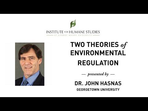 Two Theories of Environmental Regulation - John Hasnas