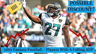 2019 Fantasy Football Draft Advice - Players With A Falling ADP - Buy At A Discount?