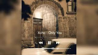 Xcho - Only You (Remix by Ptone Prod)
