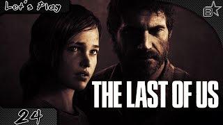#24 Ellies größte Angst | Let's Play The Last of Us [HD]