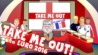 TAKE ME OUT! to Euro 2016 (ENGLAND SQUAD ANNOUNCEMENT! with Rashford, Sturridge and Wilshere parody)