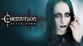 Communion After Dark feat. Dark Indulgence! New Dark Electro, Industrial, EBM, Gothic, Synthpop