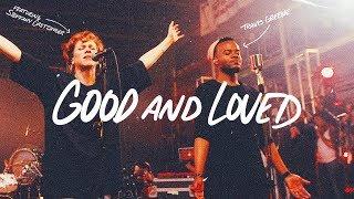 Good and Loved lyrics - Travis Greene & Steffany Gretzinger