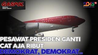 Denny Siregar: PESAWAT PRESIDEN GANTI CAT AJA RIBUT. DEMOKRAT, DEMOKRAT.. (Gaspol #70)