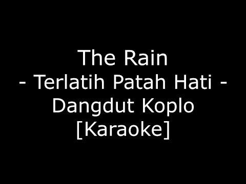 The Rain - Terlatih Patah Hati (Cover Dangdut Koplo Karaoke No Vokal)