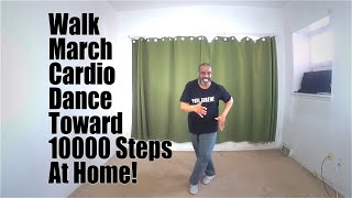 Walk March Cardio Dance Toward 10,000 Steps!  50 Minute Exercise Workout!  Burn Fat! Drop The Pounds