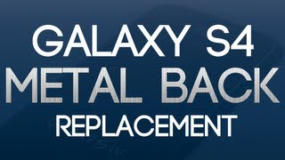 metal galaxy s4 back replacement