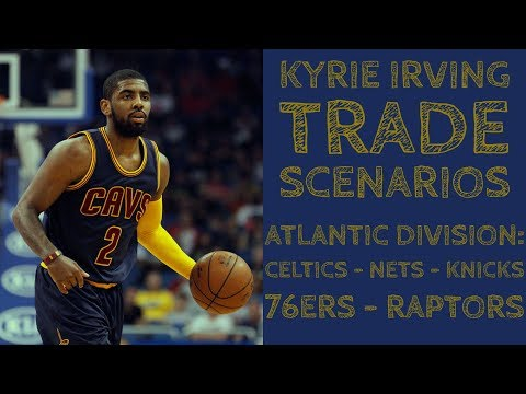Awesome Kyrie Irving Trades in the Atlantic Division of the NBA