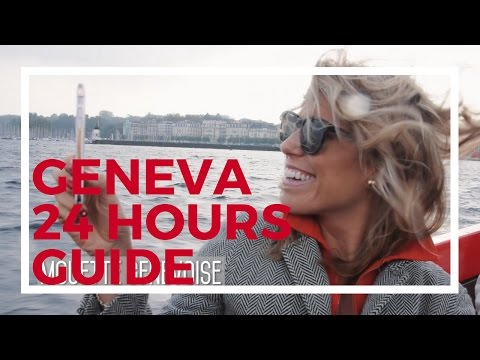 Geneva, Switzerland: A 24 Hours Guide