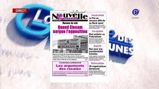 LA REVUE DES GRANDES UNES DU VENDREDI 17 AOUT 2018 EQUINOXE TV