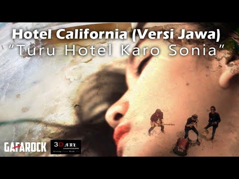 Turu Hotel Karo Sonia (Hotel California Versi Jawa) GAFAROCK feat. Eko 3D ART