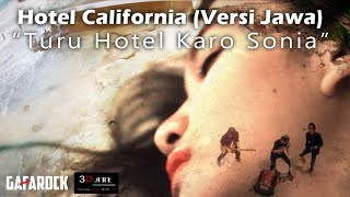 Turu Hotel Karo Sonia (Hotel California Versi Jawa) GAFAROCK feat. 3D ART