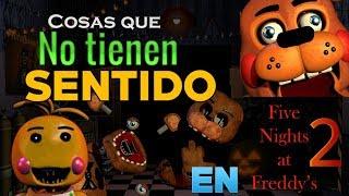 Cosas que no tienen sentido en FNaF 2   Especial Halloween