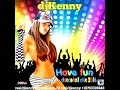 Dj kenny have fun dancehall mix aug 2016