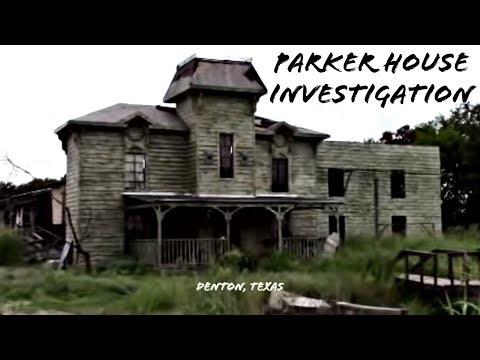 Parker House Investigation (Denton, Texas)