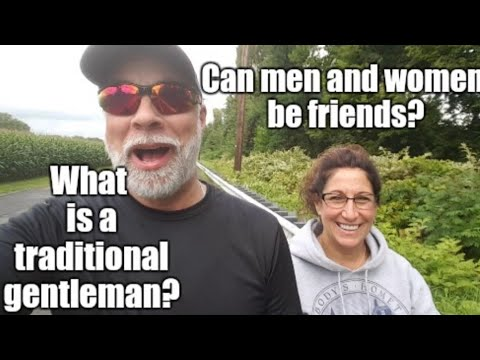 Can men and women be friends? What is a gentleman?