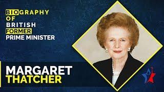 Margaret Thatcher Life Story - British Prime Minister