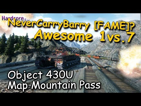 WOT: Object 430U, who said NeverCarryBarry FAME? 1vs.7 awesome game on Mountain Pass