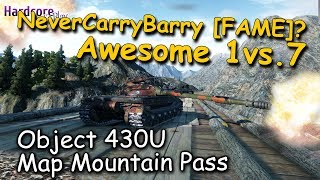 WOT: Object 430U, who said NeverCarryBarry [FAME]? 1vs.7 awesome game on Mountain Pass
