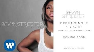 Repeat youtube video Sevyn Streeter - I Like It [Official Audio]