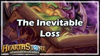 [Hearthstone] The Inevitable Loss