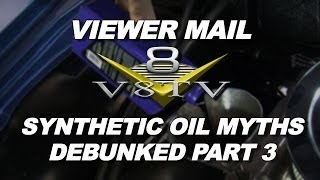 V8TV Viewer Mail:  Synthetic Oil Myths Part 3 Video