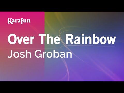 Karaoke Over The Rainbow - Josh Groban *
