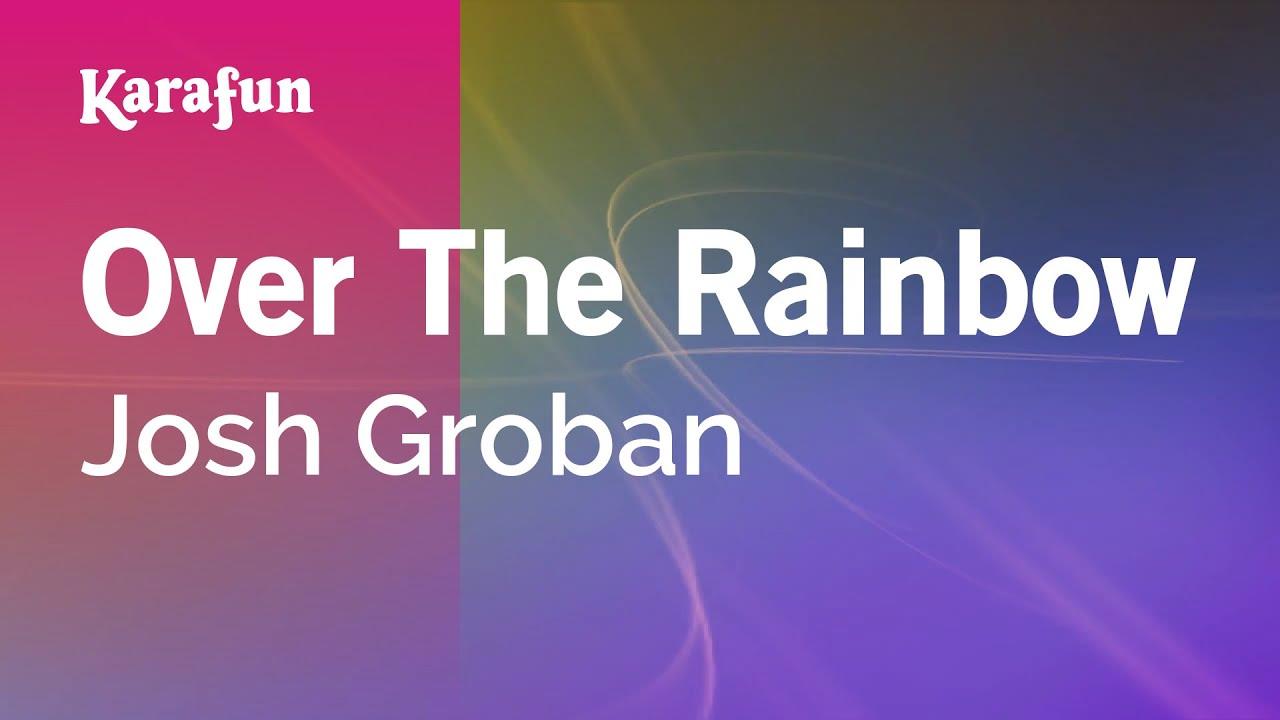 Karaoke Over The Rainbow - Josh Groban * - YouTube