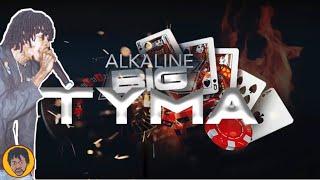 Alkaline - Big Tyma (Honest Review)