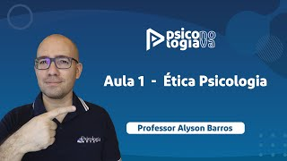 Aula 1  -  Ética Psicologia - SESA/Paraná IBFC
