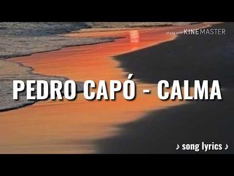 PEDRO CAPÓ - Calma (con letra)
