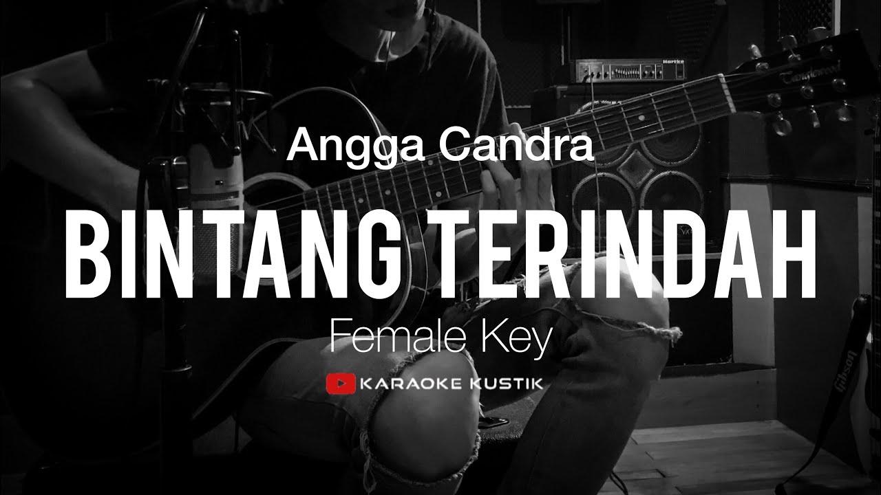 Bintang Terindah - Angga Candra (Akustik Karaoke) Female Key