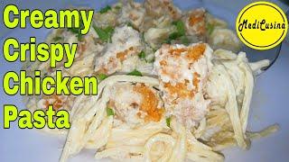 Easy Creamy Crispy Chicken Pasta Recipe  Alfredo Chicken Pasta
