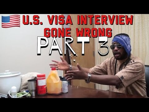 U.S. Visa Interview Gone Wrong (Part 3)