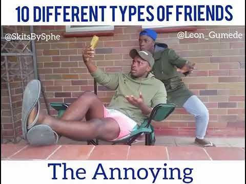 Leon Gumede – 10 Different Types Of Friends