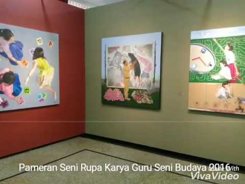 Pameran Seni Rupa Karya Guru Seni Budaya 2016 - YouTube