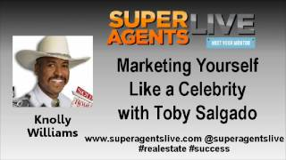 Marketing Yourself Like a Celebrity with Knolly Williams and Toby Salgado