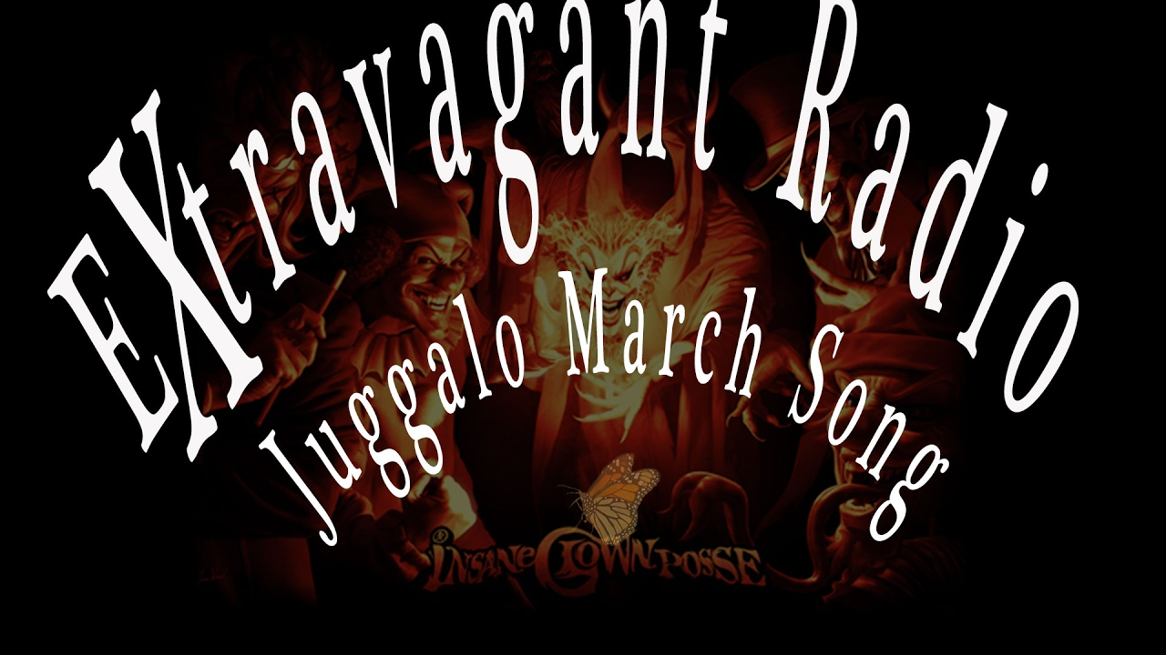 Juggalo March Song Gift For Icp Extravagant Radio Youtube
