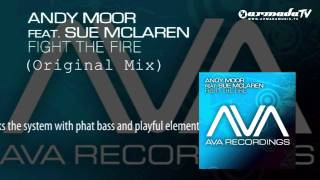 Andy Moor feat. Sue Mclaren - Fight The Fire (Original Mix)