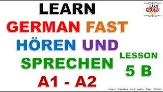 Learn German with Bilal:- HÖREN UND SPRECHEN A1 - A2 LESSON-5 B