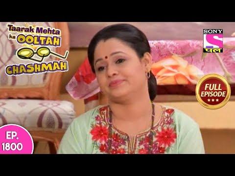 Taarak Mehta Ka Ooltah Chashmah - Full Episode 1800 - 7th March, 2019
