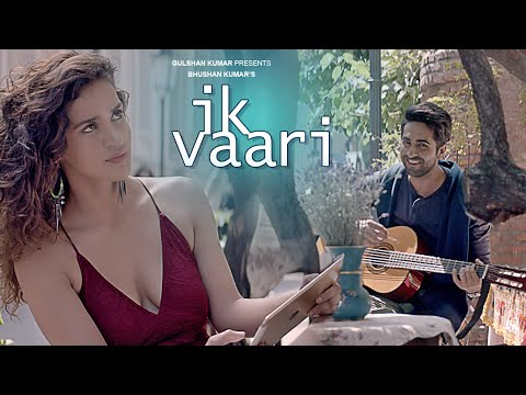Thumbnail: IK VAARI Video Song | Feat. Ayushmann Khurrana & Aisha Sharma | T-Series