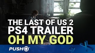 The Last of Us: Part II PS4 Trailer: Oh My God | PlayStation 4 | PSX 2016