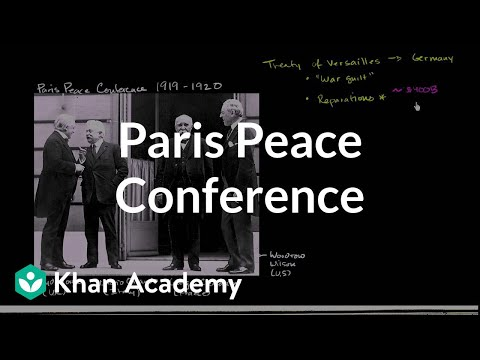 Paris Peace Conference and Treaty of Versailles | The 20th century | World history | Khan Academy