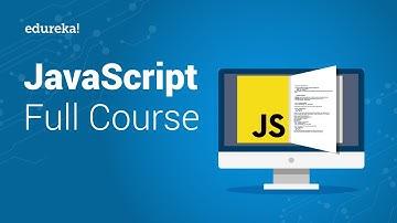 JavaScript Full Course   JavaScript Tutorial For Beginners   JavaScript Training   Edureka